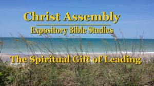 The Spiritual Gift of Leading │ Christ Assembly │ Bert Allen