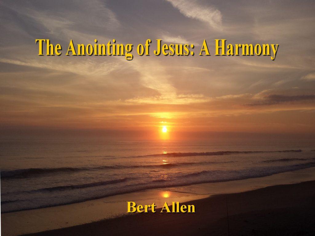 Anointing of Jesus │ A Harmony │ Bert Allen