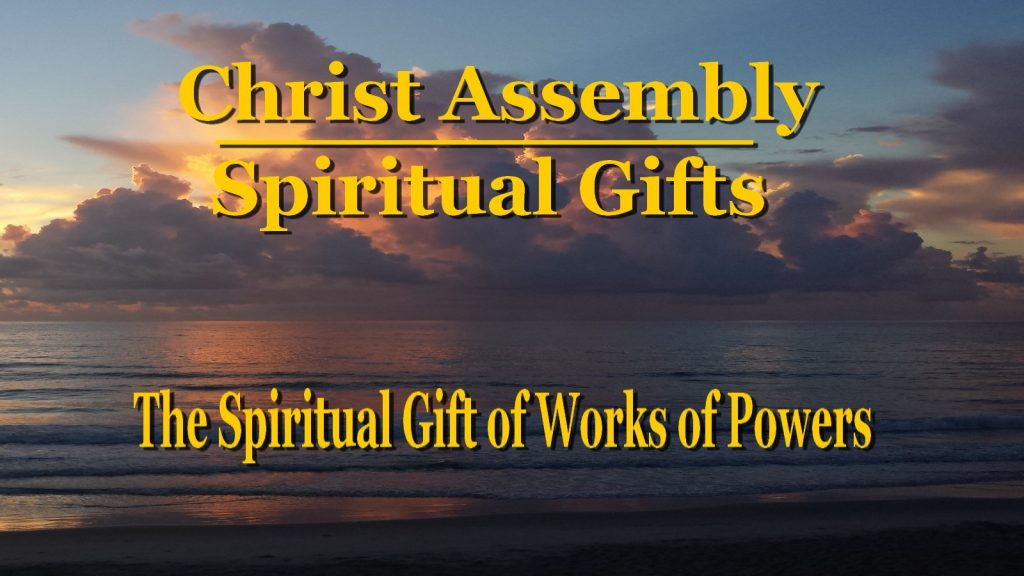 The Spiritual Gift of Works of Powers │ Christ Assembly