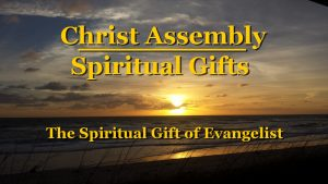 The Spiritual Gift of Evangelist │ Christ Assembly │ Bert Allen