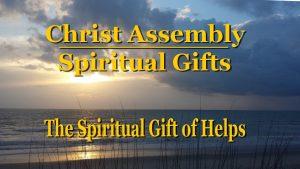 The Spiritual Gift of Helps │ Christ Assembly │ Bert Allen