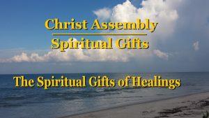 The Spiritual Gifts of Healings │ Christ Assembly │ Bert Allen