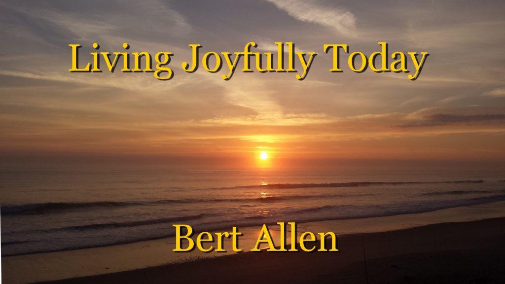 FREE E-BOOK │ LIVING JOYFULLY TODAY │ BERT ALLEN