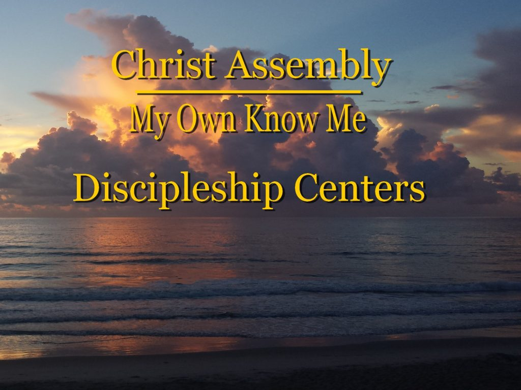 Christ Assembly Discipleship Centers